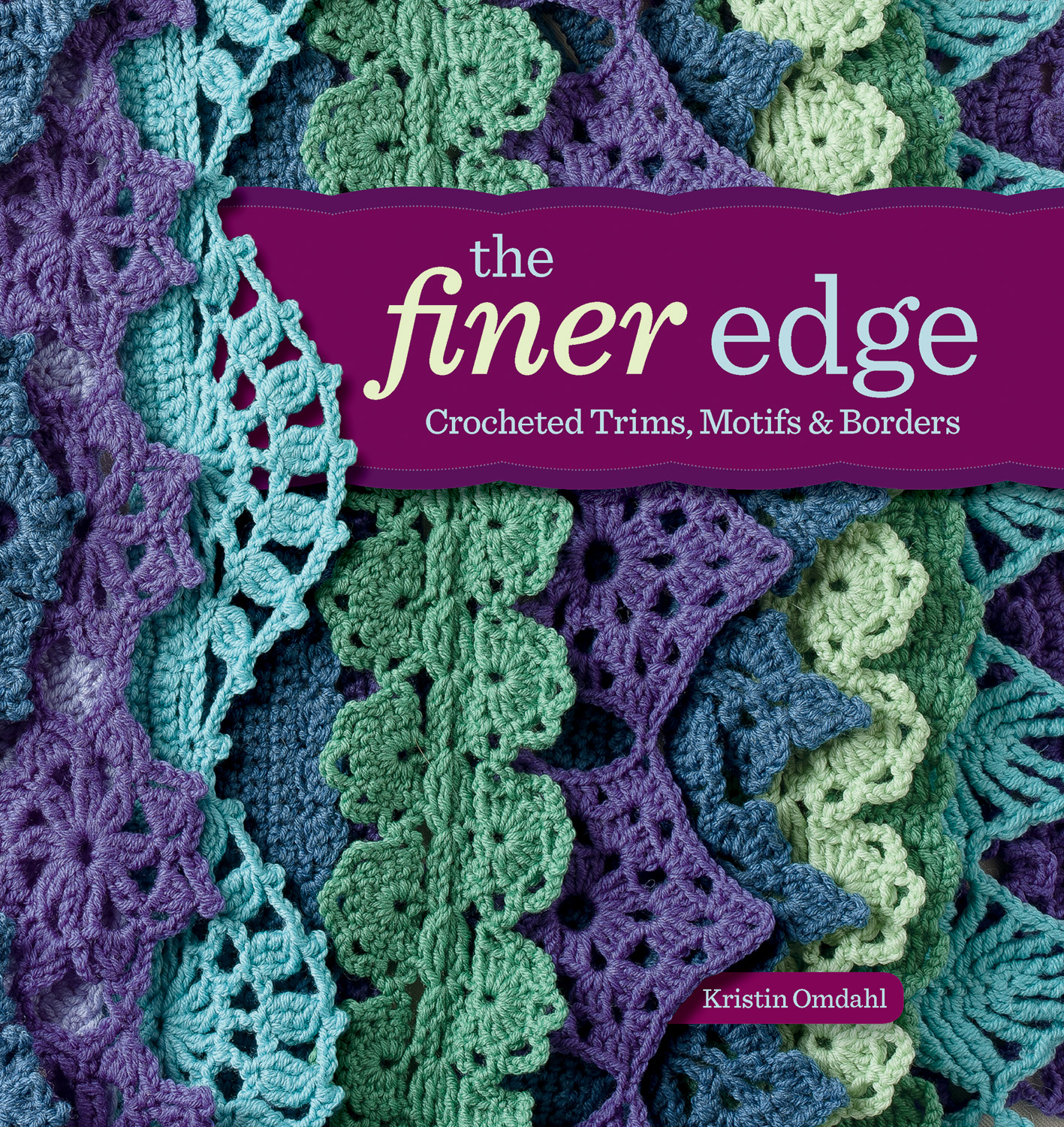 Cover art of The Finer Edge: Crocheted Trims, Motifs, & Borders by Kristin Omdahl, a book of crochet edgings.