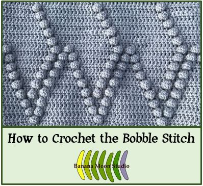 How to crochet the bobble stitch, a video tutorial by April Garwood of Banana Moon Studio