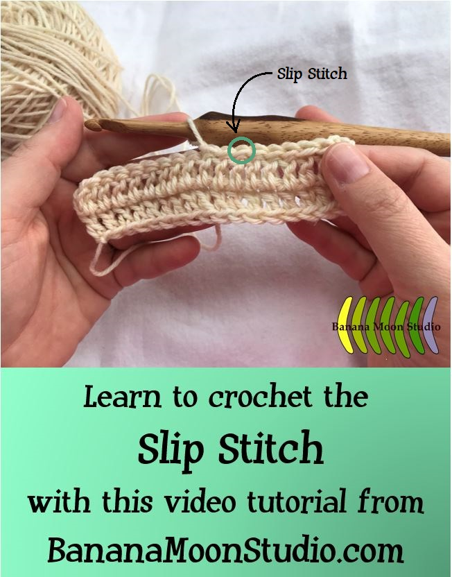 Learn to crochet the slip stitch with this video tutorial from Banana Moon Studio