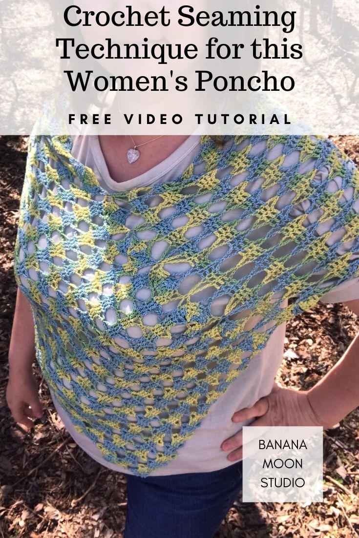 Crochet Seaming Technique for Pensacola Poncho, video tutorial from Banana Moon Studio