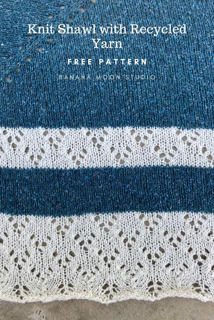 Free shawl knitting pattern made with recycled yarn from Banana Moon Studio