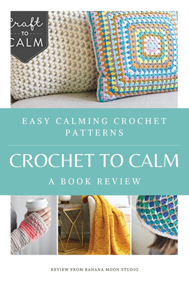 Easy calming crochet patterns in this book, reviewed for you by Banana Moon Studio