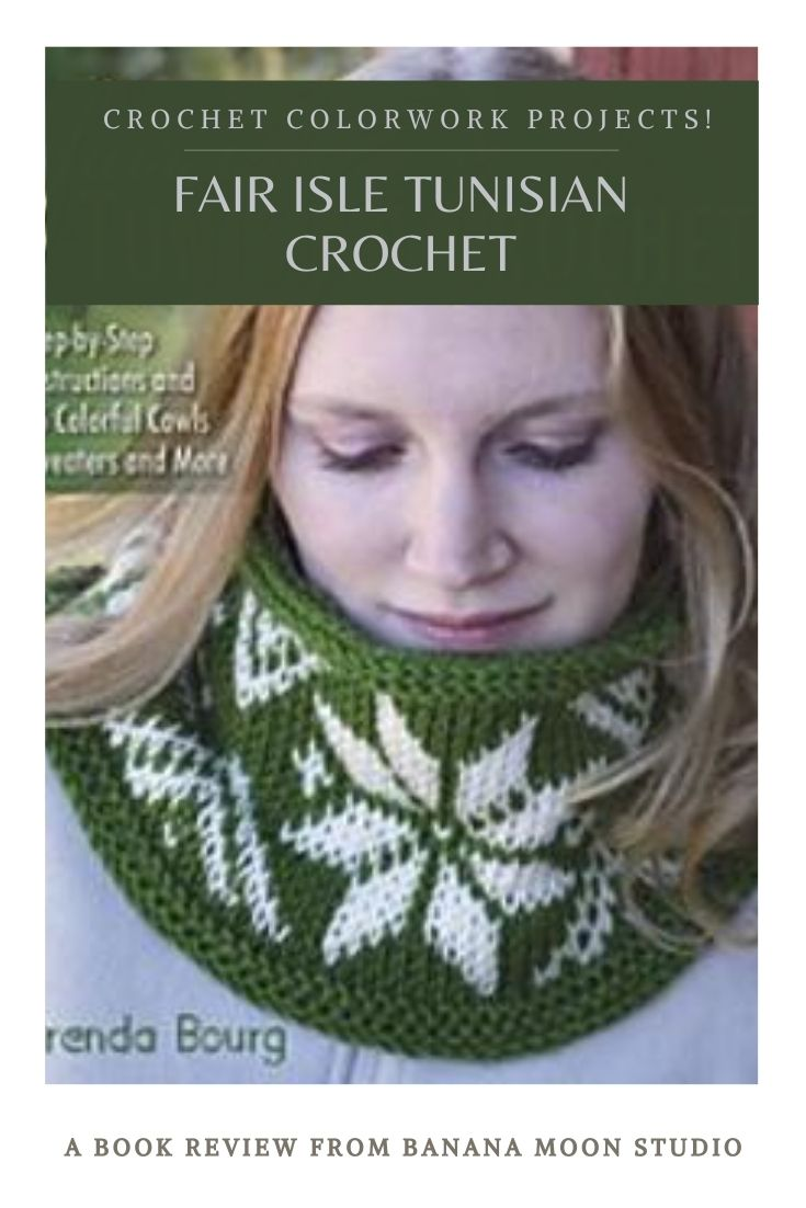 Fair isle Tunisian crochet pattern book by Brenda Bourg! Review from Banana Moon Studio.
