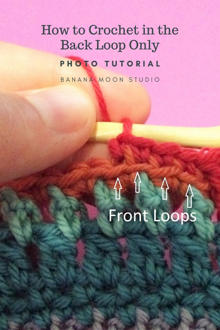 How to crochet in the back loop only, photo tutorial from Banana Moon Studio