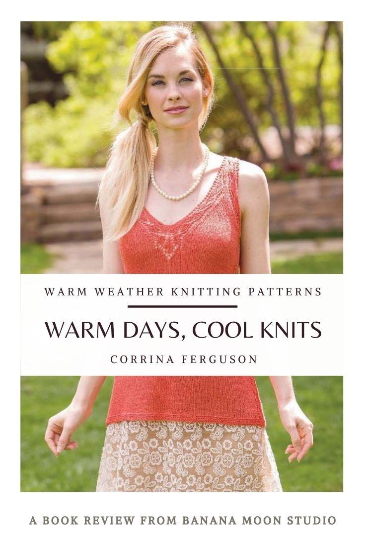 Knitting pattern book of warm weather knitting patterns by Corrina Ferguson. Review from Banana Moon Studio.