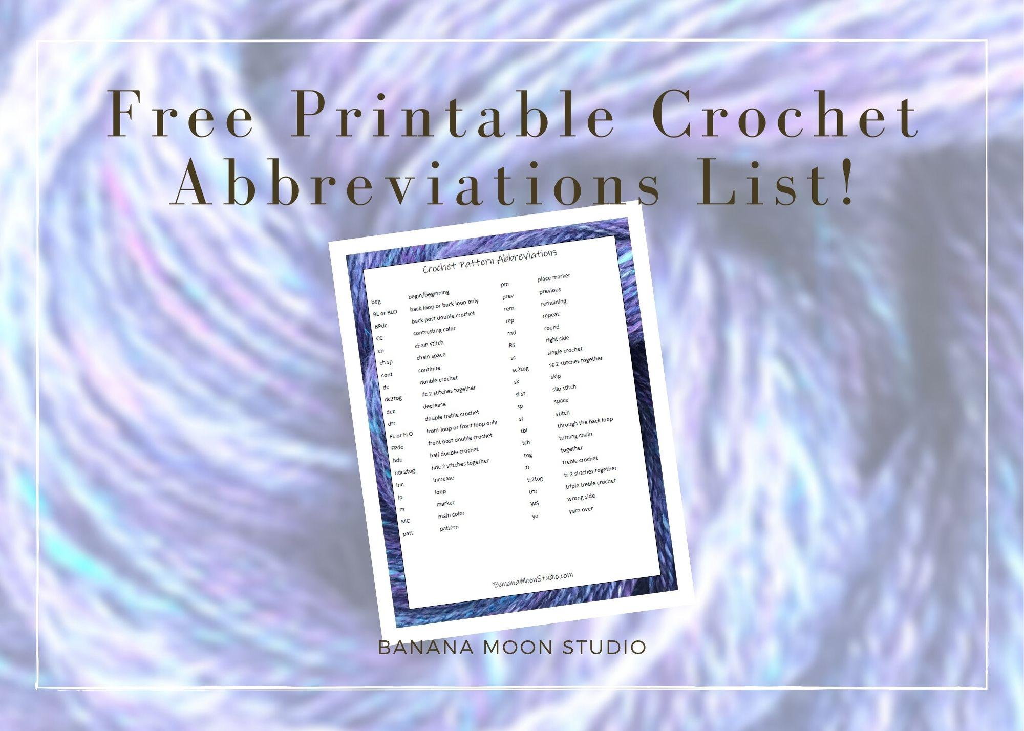 Get this free printable crochet abbreviations list from Banana Moon Studio!