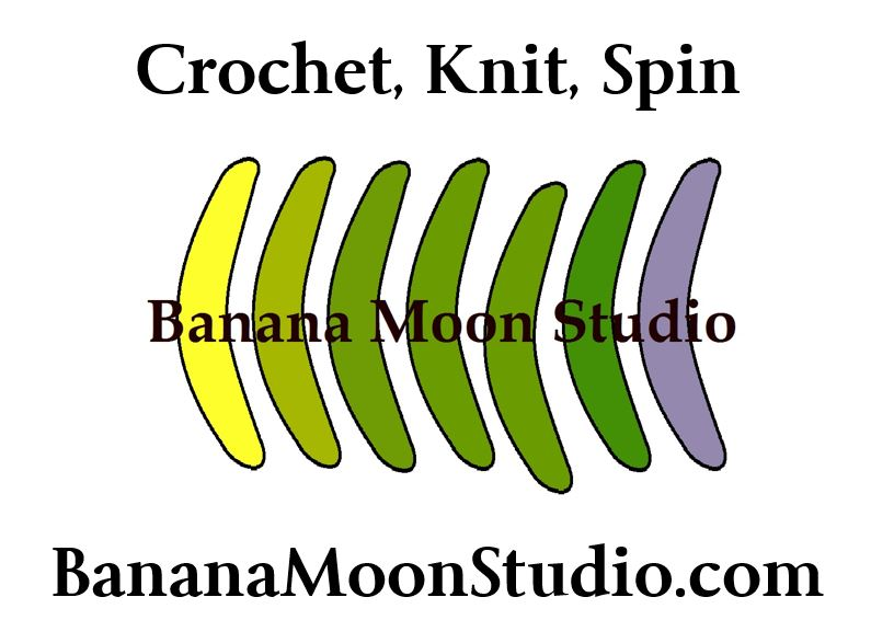 Seven banana shapes starting with yellow on the left and several shades of green, and purple on the right. Text reads: Crochet, Knit, Spin. Banana Moon Studio. BananaMoonStudio.com