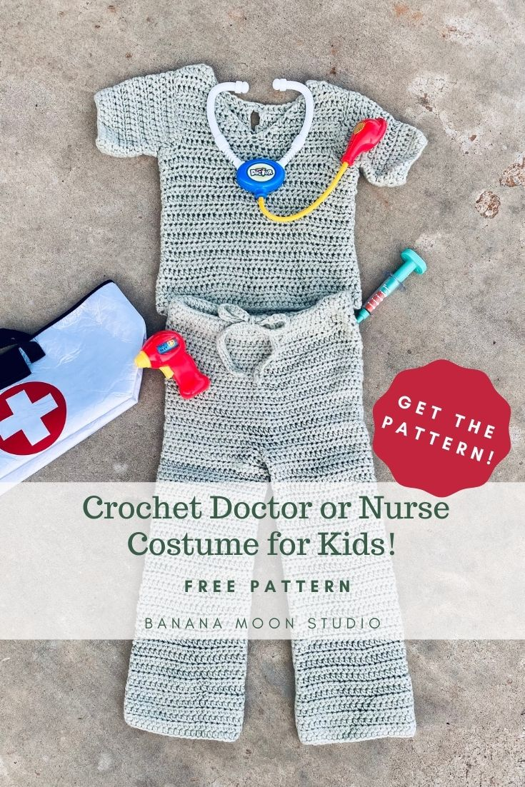 Pale green crochet children's scrubs costume on a gray background. Children's toy medical bag, thermometer, syringe, and stethoscope. Text reads: Get the pattern! Crochet doctor or nurse costume for kids! Free pattern. Banana Moon Studio.