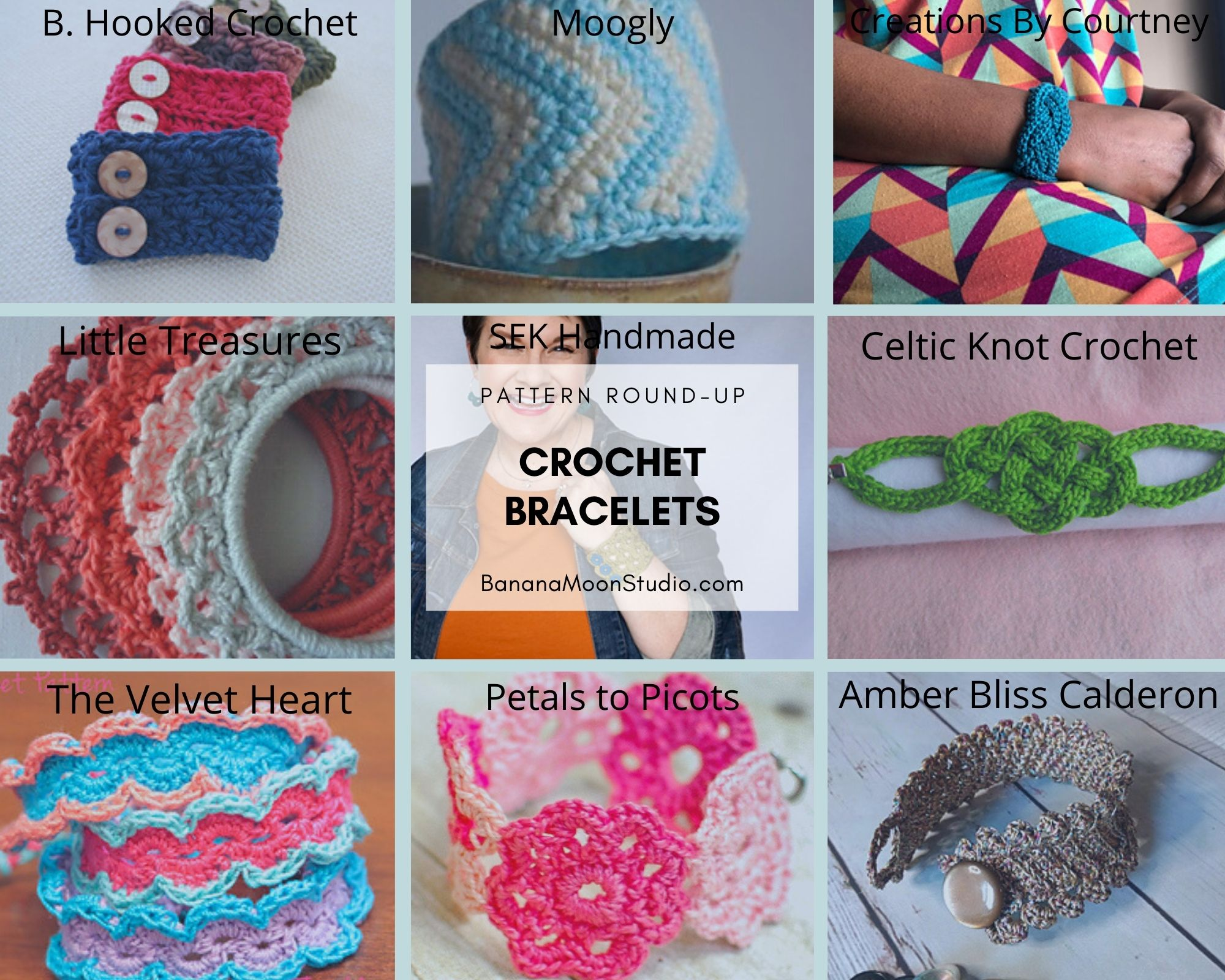 Photo collage of crochet bracelets of all different types and colors. Text reads: B. Hooked Crochet, Moogly, Creations by Courtney, Little Treasures, SEK Handmade, Celtic Knot Crochet, The Velvet Heart, Petals to Picots, Amber Bliss Calderon. Pattern Round-up. Crochet bracelets. BananaMoonStudio.com
