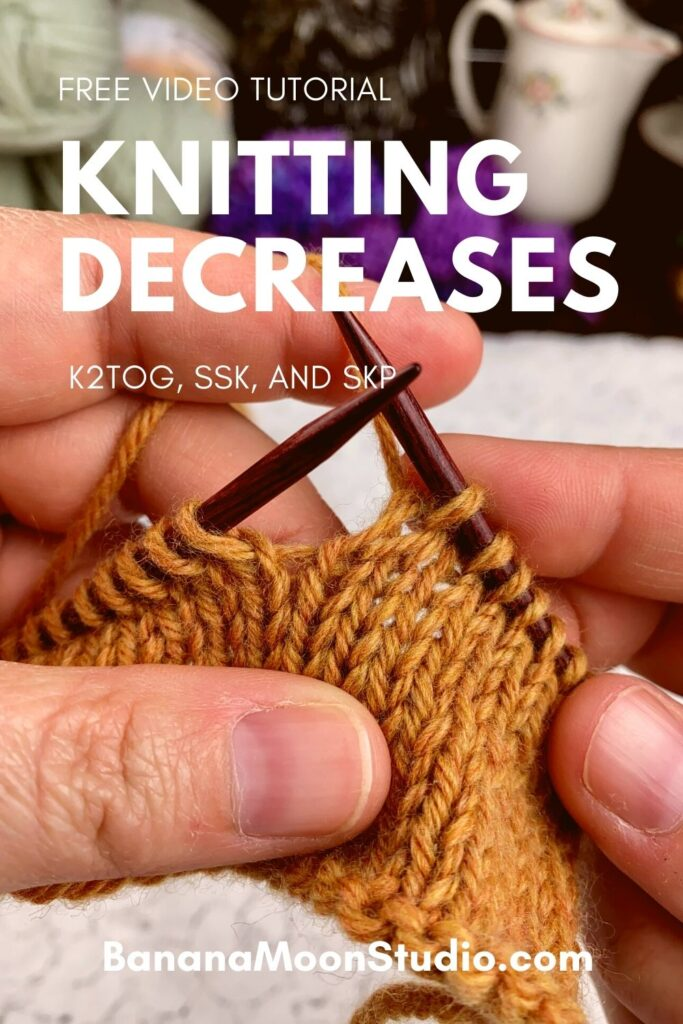 Free video tutorials for three common knitting decreases! Learn to do the K2tog, SSK, and SKP with Banana Moon Studio. Hands holding knitting needles and knit project with a decrease just completed.