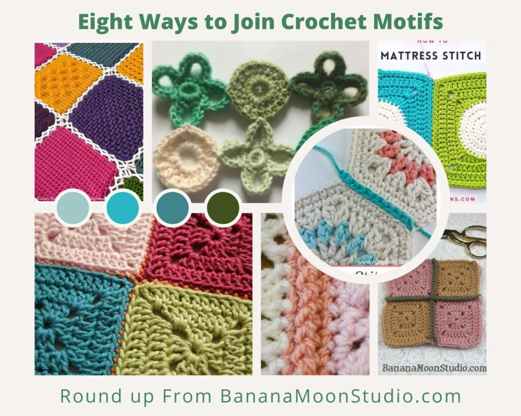 Collage of pictures showing different ways to join crochet motifs together. Text reads: Eight ways to join crochet motifs. Round up from BananaMoonStudio.com.