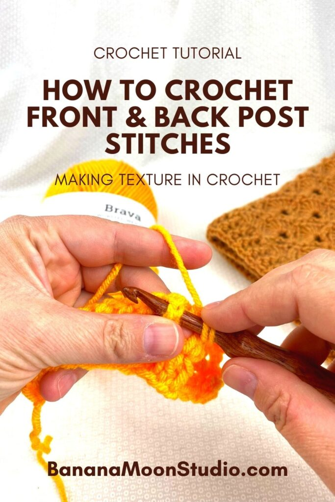 Crochet tutorial. How to crochet front and back post stitches. Making texture in crochet. BananaMoonStudio.com