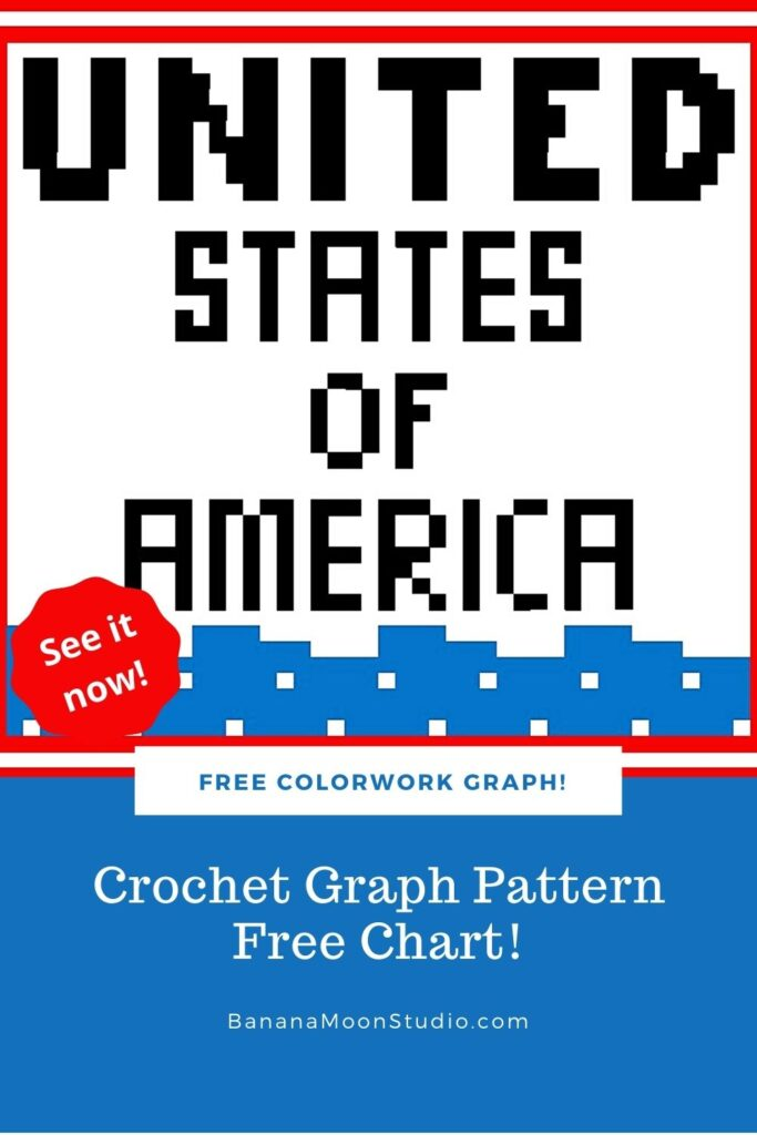 Crochet graph pattern free from Banana Moon Studio. Text reads: Untied States of America. See it now! Free colorwork graph! Crochet graph pattern free chart! BananaMoonStudio.com.